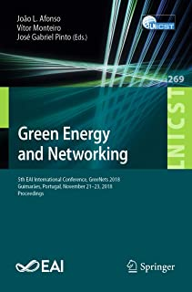 Green Energy and Networking: 5th EAI International Conference, GreeNets 2018, Guimarães, Portugal, November 21–23, 2018, P...