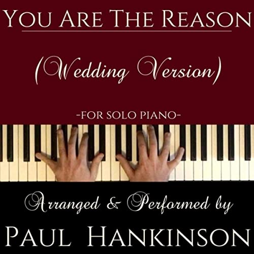 You Are the Reason (Wedding Version) by Paul Hankinson on Amazon