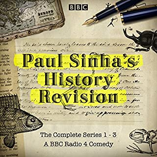 Paul Sinha's History Revision: The Complete Series 1-3                   By:                                                                                                                                 Paul Sinha                               Narrated by:                                                                                                                                 Paul Sinha                      Length: 5 hrs and 33 mins     79 ratings     Overall 4.7
