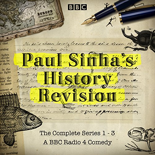 Paul Sinha's History Revision: The Complete Series 1-3 audiobook cover art