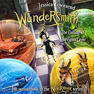 Wundersmith: The Calling of Morrigan Crow     Nevermoor, Book 2              By:                                                                                                                                 Jessica Townsend                               Narrated by:                                                                                                                                 Gemma Whelan                      Length: 11 hrs and 50 mins     162 ratings     Overall 4.9