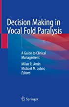 Decision Making in Vocal Fold Paralysis: A Guide to Clinical Management