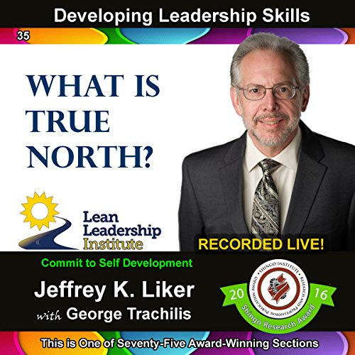 Developing Leadership Skills 35: What Is True North? audiobook cover art