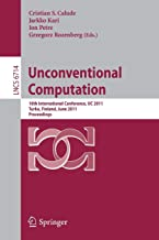 Unconventional Computation: 10th International Conference, UC 2011, Turku, Finland, June 6-10, 2011. Proceedings (Lecture Notes in Computer Science)