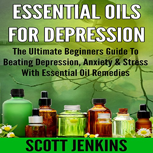 Essential Oils for Depression audiobook cover art