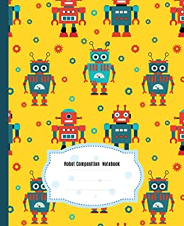 Cute Robot Composition Notebook: Beautiful Wide Blank Lined Workbook for Kids Girls Boys Students Teens Home School and Co...