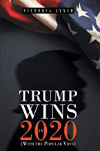 Trump Wins in 2020: (With the Popular Vote)