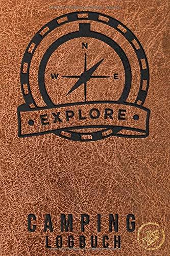 """Camping Logbuch - Reisetagebuch - Explore:: Tagebuch - Journal  für die Reise mit dem Camper, Wohnwagen, Reisemobil, Caravan oder Wohnmobil, 56 ... von Reisetagen, ca. DIN A5 (6\"""" x 9\"""")"""