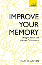 Improve Your Memory: Sharpen Focus and Improve Performance (Teach Yourself)