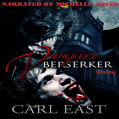 Vampire Berserker     Erotica              By:                                                                                                                                 Mr. Carl S East                               Narrated by:                                                                                                                                 Michelle Jones                      Length: 4 hrs and 5 mins     Not rated yet     Overall 0.0