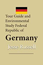 Tour Guide and Environmental Study Federal Republic of Germany: Travel
