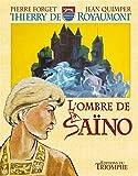Thierry de Royaumont - L'ombre de Saïno