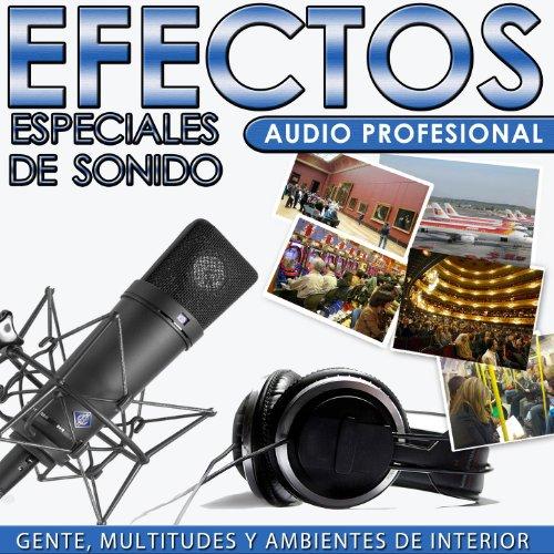 Gente, Multitudes y Ambientes de Interior. Efectos Especiales de Sonido. Audio Profesional