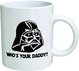 """Star Wars""""Who`s Your Daddy""""? Father`s Day Coffee Mug Collectible Novelty 11 Oz Nice Valentine Inspirational and Motivation..."""