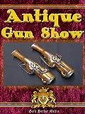 Antique Gun Show