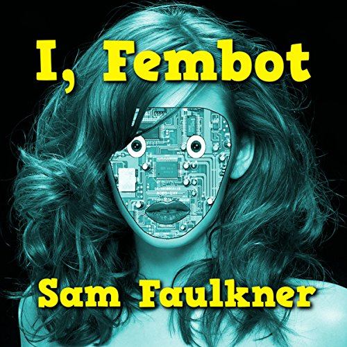 I, Fembot (Fembot Sally Book 1) cover art