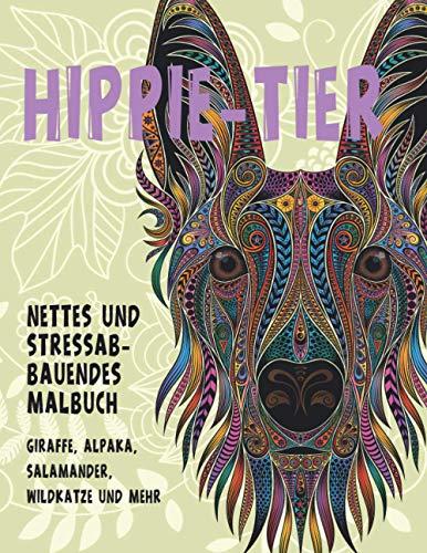 Hippie-Tier - Nettes und stressabbauendes Malbuch - Giraffe, Alpaka, Salamander, Wildkatze und mehr