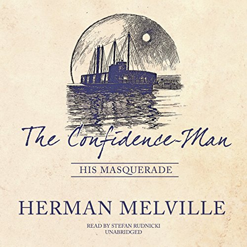 The Confidence-Man     His Masquerade              De :                                                                                                                                 Herman Melville                               Lu par :                                                                                                                                 Stefan Rudnicki                      Durée : 10 h et 27 min     2 notations     Global 3,5
