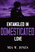Entangled in Domesticated Love