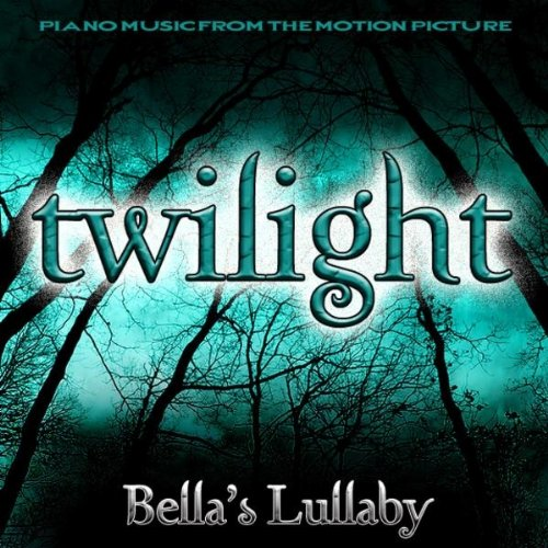 Bella's Lullaby (Piano Music From The Motion Picture Twilight)