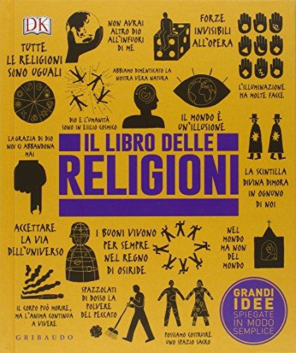 Il libro delle religioni. Grandi idee spiegate in modo semplice