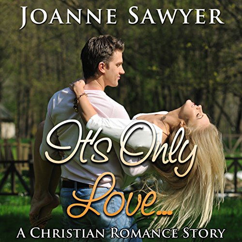 Christian Romance: It's Only Love... audiobook cover art