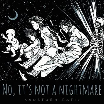 No, It's Not a Nightmare