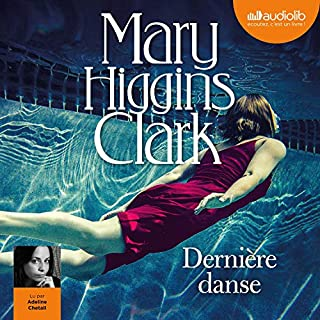 Dernière danse                   By:                                                                                                                                 Mary Higgins Clark                               Narrated by:                                                                                                                                 Adeline Chetail                      Length: 6 hrs and 22 mins     Not rated yet     Overall 0.0