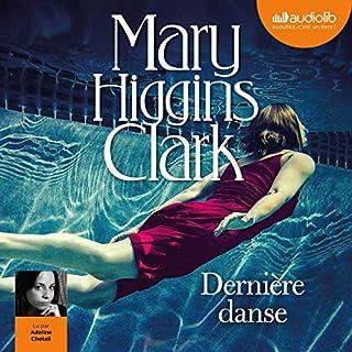 Dernière danse                   De :                                                                                                                                 Mary Higgins Clark                               Lu par :                                                                                                                                 Adeline Chetail                      Durée : 6 h et 22 min     11 notations     Global 4,0