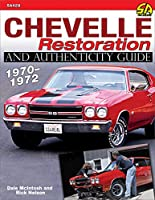 Chevelle Restoration and Authenticity Guide 1970-1972