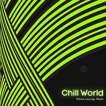 Chill World - Ethnic Lounge Music