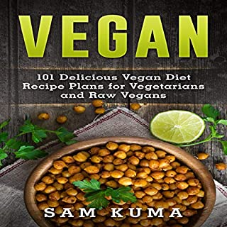 Vegan: 101 Delicious Vegan Diet Recipe Plans for Vegetarians and Raw Vegans audiobook cover art