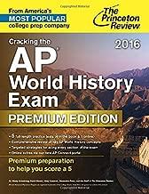 Cracking the AP World History Exam 2016, Premium Edition (College Test Preparation)