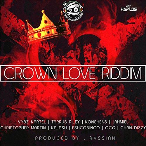 Crown Love Riddim [Explicit]