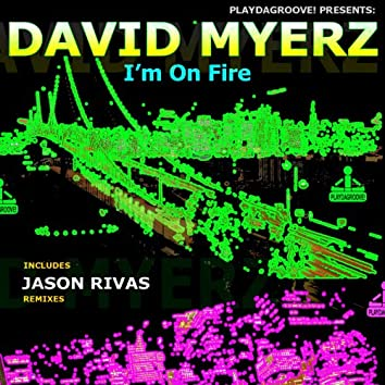 I'm On Fire (Inc. Jason Rivas Remixes)