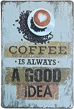 WallAdorn Coffe Is Always A Good Idea Cartel de Chapa decoración de Pared Vintage para Cafe Bar Pub Home