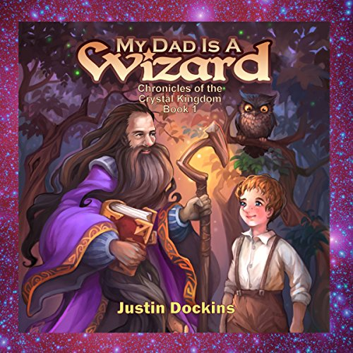 My Dad Is a Wizard audiobook cover art