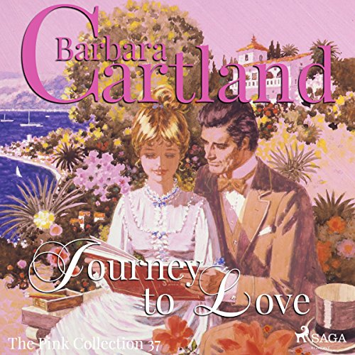 Journey to Love (Barbara Cartland's Pink Collection 37) audiobook cover art