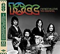 I'm Not in Love: Essential 10cc by 10cc