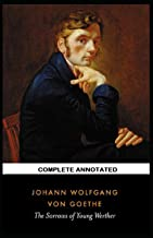 The Sorrows of Young Werther (Complete Annotated)