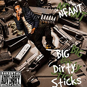 BIG Dirty Sticks