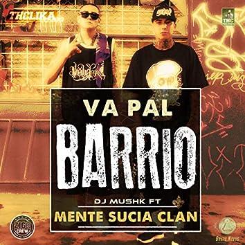 Va Pal Barrio (feat. Mente Sucia Clan)