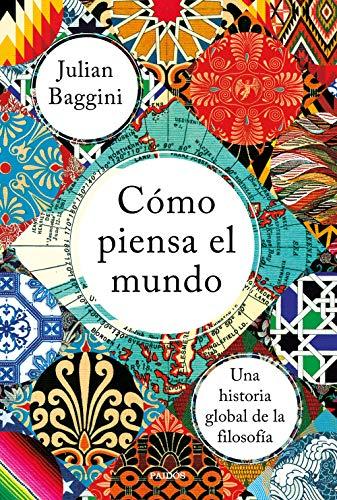 Cómo piensa el mundo: Una historia global de la filosofía eBook ...
