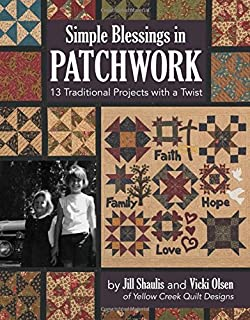 Simple Blessings in Patchwork: 13 Traditional Projects with a Twist