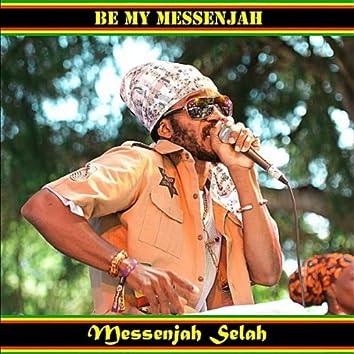 Be My Messenjah