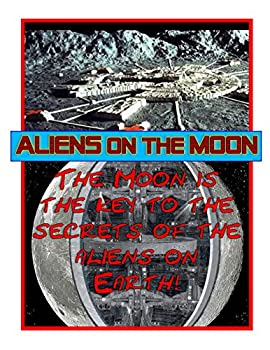 Aliens on the Moon  According to the aliens the Moon is the key to the what the aliens are doing on Earth as well as the future of humans!  Blue Planet Project