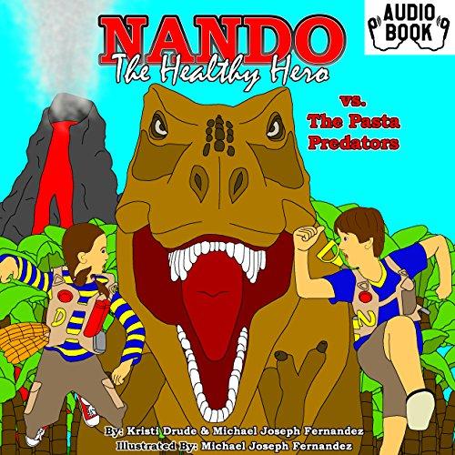 Couverture de Nando the Healthy Hero vs. the Pasta Predators