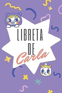 LIBRETA DE CARLA: LIBRETA PEQUEÑA DE LINEAS CON NOMBRE EN LA PORTADA: ¡CARLA! INTERIOR INFANTIL CON ILUSTRACIÓN DE NIÑA Y ...