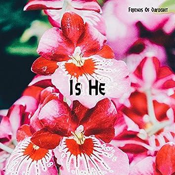 Is He