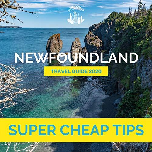Super Cheap Newfoundland Travel Guide 2020 audiobook cover art